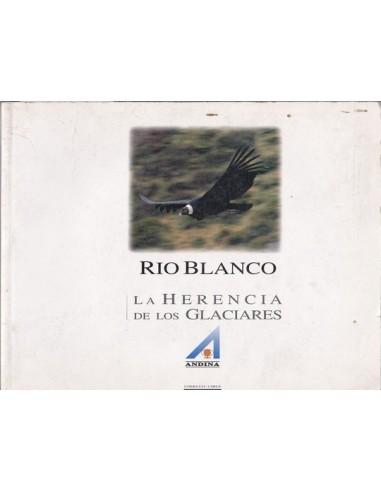 Río Blanco La herencia de los...