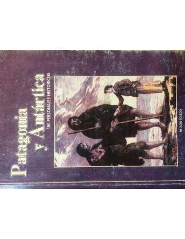 Patagonia y Antártica 100 Personajes...