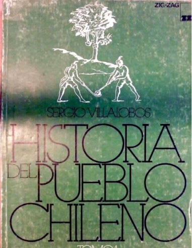 Historia del pueblo chileno Tomo I...