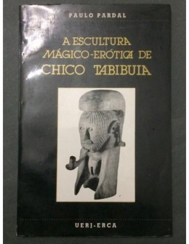 A escultura mágico erótica de Chico...