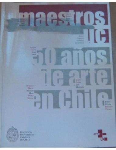 Maestros UC 50 años de arte en Chile...