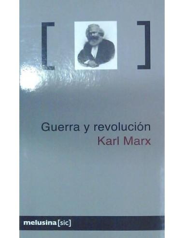 Guerra y revolución Marx