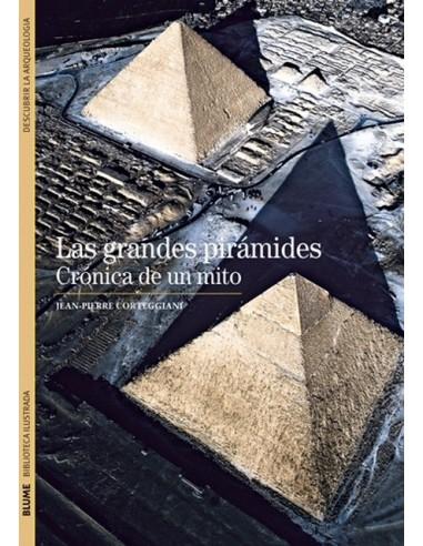 Las grandes pirámides Crónica de un mito