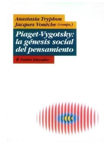Piaget Vygotsky la gnesis social del...